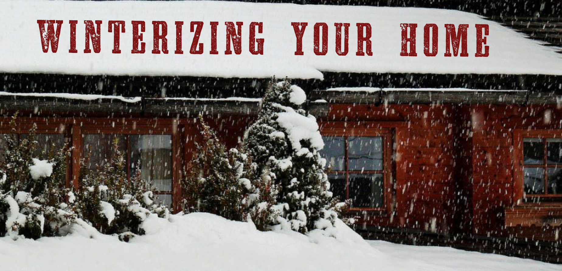 What Should Be On Quot Winterizing Your Home Quot Checklist